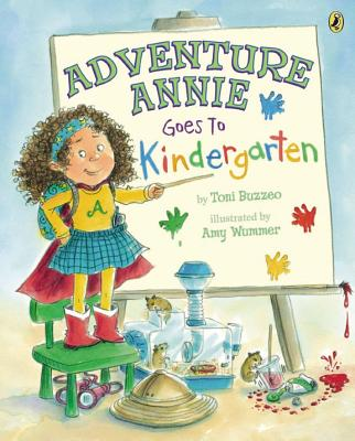 Adventure Annie Goes to Kindergarten By Buzzeo, Toni/ Wummer, Amy (ILT)