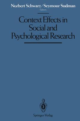 Context Effects in Social and Psychological Research By Schwarz, Norbert (EDT)/ Sudman, Seymour (EDT)