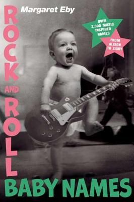 Rock and Roll Baby Names By Eby, Margaret