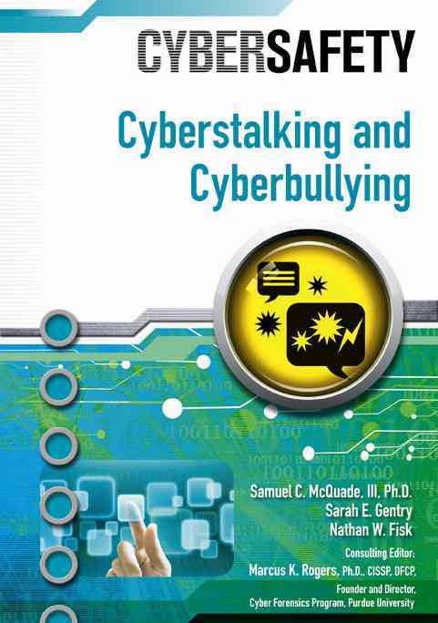 Cyberstalking and Cyberbullying By Mcquade, Samuel/ Rogers, Marcus K., Ph.d.