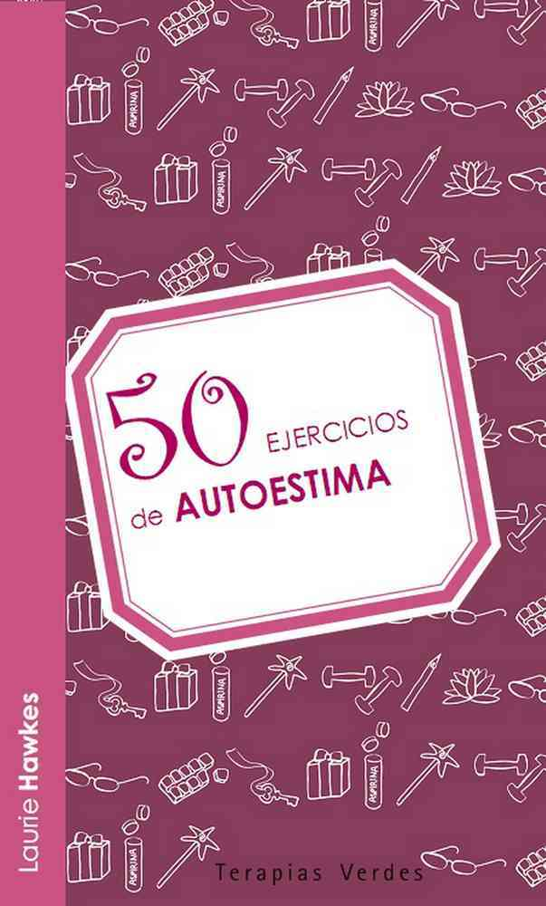 50 ejercicios de autoestima / 50 exercises of self-esteem By Hawkes, Laurie